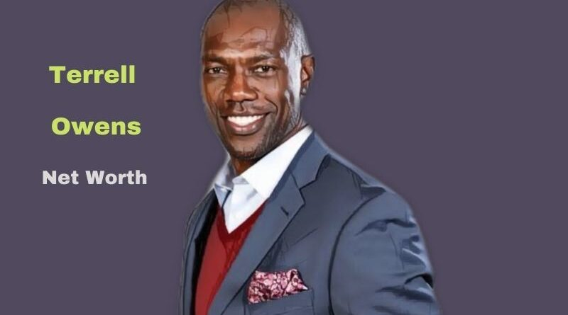 Terrell Owens' Net Worth in 2021 - How did NFL Player Terrell Owens earn his Worth?