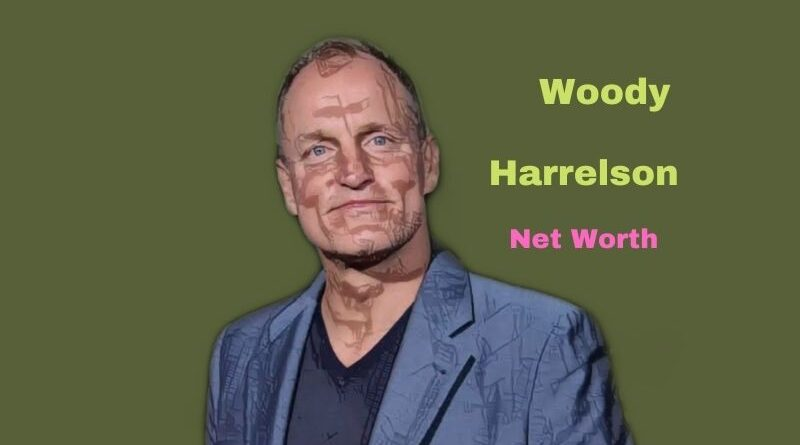 Woody Harrelson's Net Worth in 2021 - How did actor Woody Harrelson earn his money?