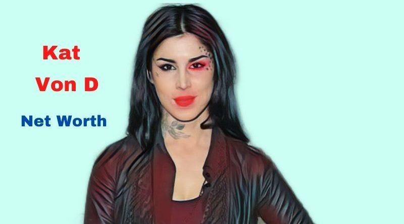 Kat Von D's Net Worth in 2021 - How did Tattoo Artist Kat Von D earn her money?