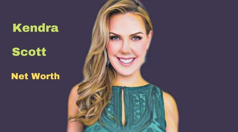 Kendra Scott's Net Worth in 2021 - How did Fashion designer Kendra Scott earn her money?