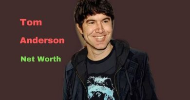 Tom Anderson's Net Worth in 2021 - How did American entrepreneur Tom Anderson earn his money?