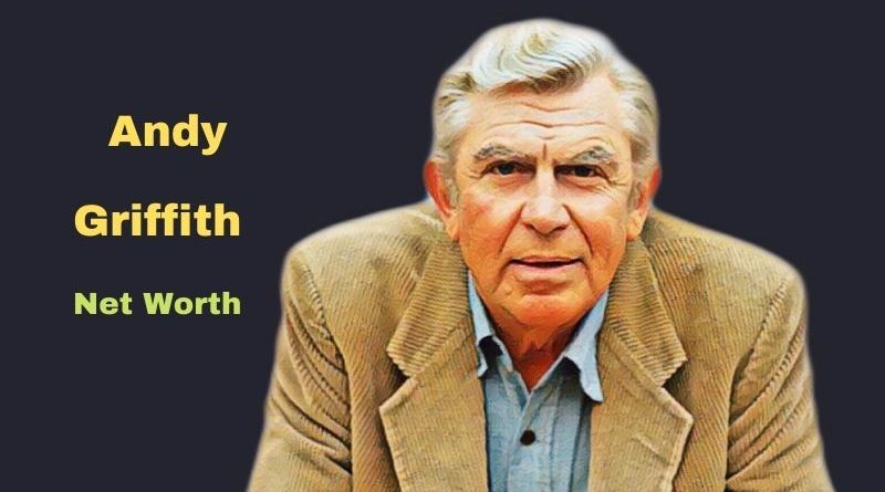 Andy Griffith's Net Worth 2021: Bio, Age, Death, Wife, Kids, Movies