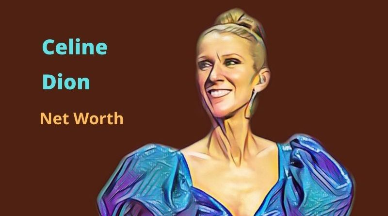 Celine Dion Net Worth: Biography, Age, Income, Kids, Husband, Songs & Films