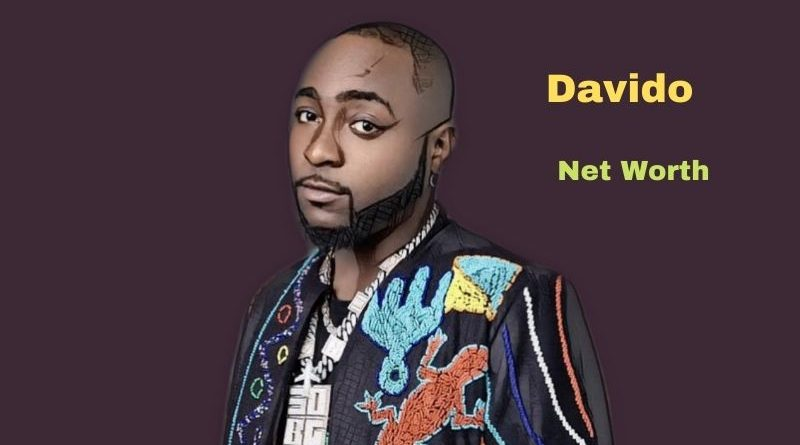 Davido's Net Worth in 2021 - How did singer Davido earn his money?