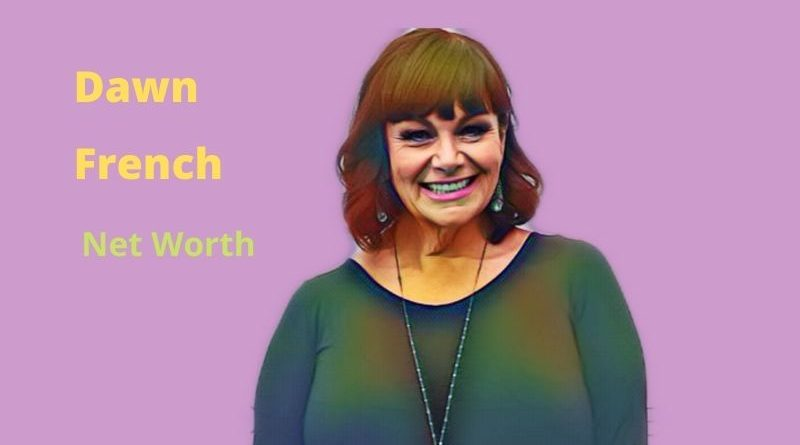 Dawn French: Biography, Age, Net Worth, Kids, TV Shows & Films