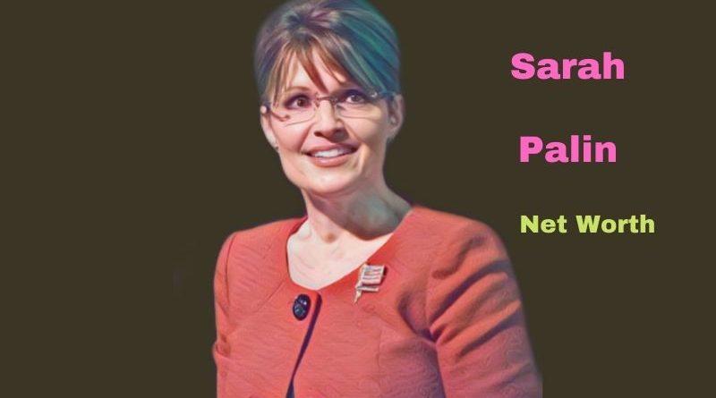 Sarah Palin's Net Worth in 2021 - How did author Sarah Palin earn her money?