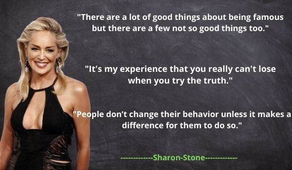 Sharon Stone's Top Quotes and Sayings
