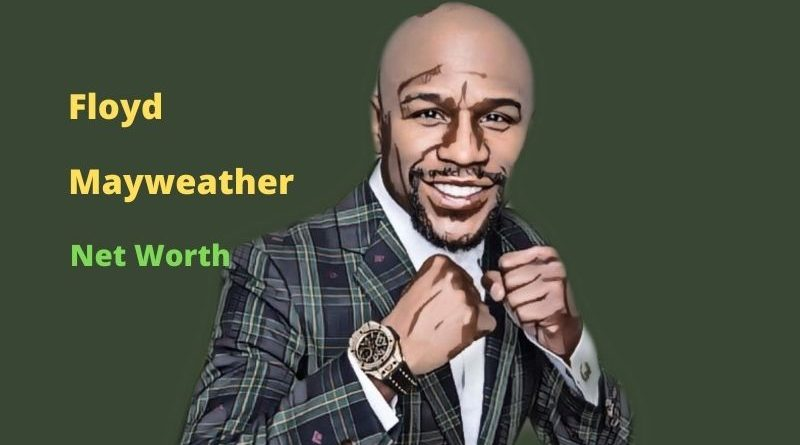 Floyd Mayweather's Net Worth in 2021 - How did boxer Floyd Mayweather earn his money?