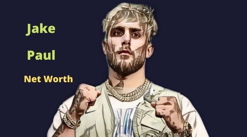 jake paul's Net Worth in 2021 - How did boxer jake paul earn his money?