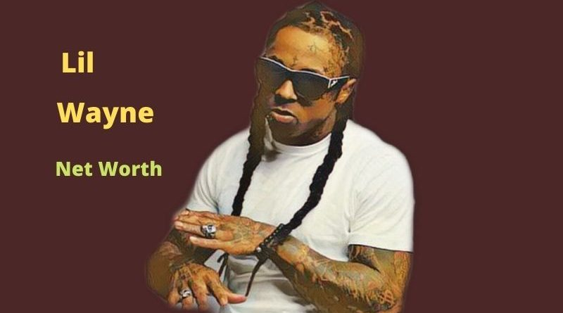 What is Lil Wayne's Net Worth in 2021? How Rich Is Lil Wayne?
