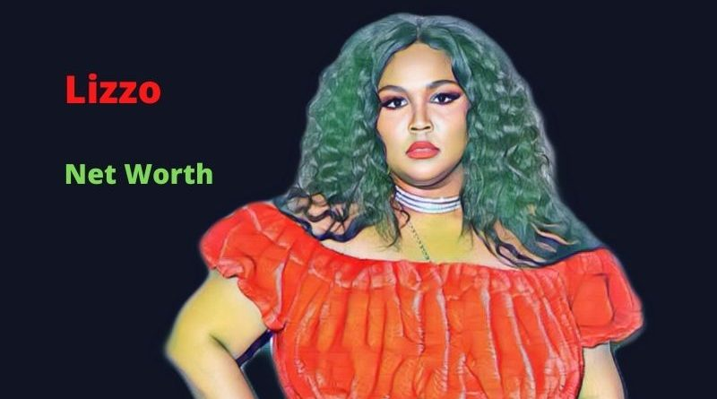 Lizzo's Net Worth in 2021 - How did Rapper Lizzo earn her money?