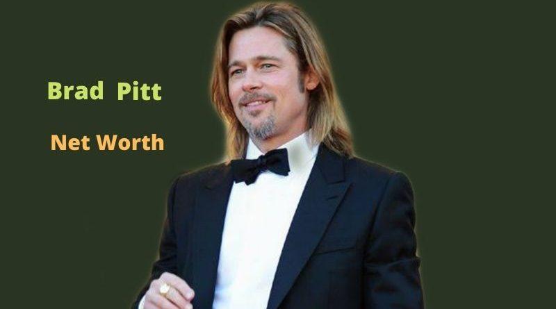 Brad Pitt's Net Worth in 2021 - How did actor Brad Pitt earn his money?