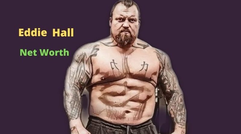 Eddie Hall's Net Worth 2021: Age, Height, Wife, Income