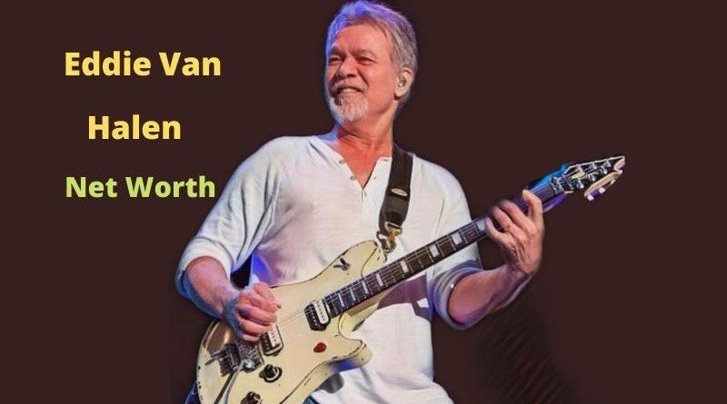 Eddie Van Halen's Net Worth: Bio, Age, Death, Wife, Kids