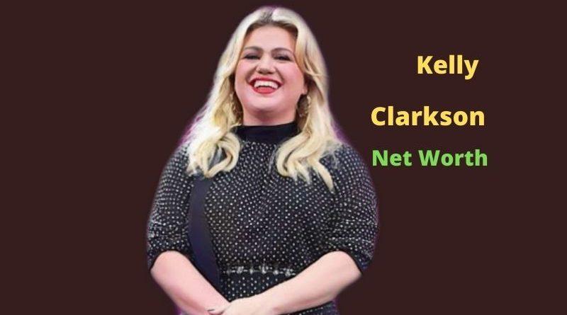 Kelly Clarkson Net Worth 2021: Age, Salary, Height, Husband, Kids