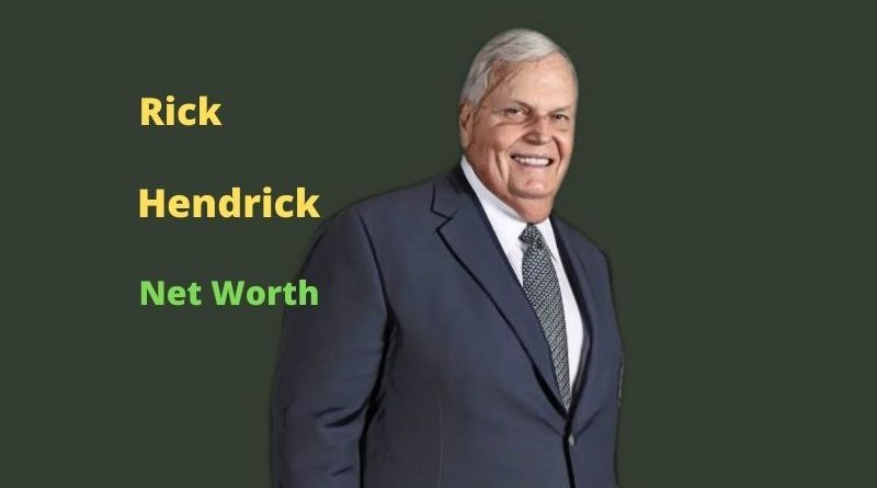 Rick Hendrick Net Worth 2021: Age, Income, Wife, Assets